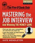 Mastering the Job Interview by Kate Wendleton