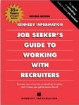 Jon Seekers Guide to Working with Executive Recruiters by Kennedy Information