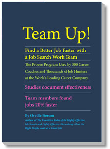 Team Up! Find a Better Job with a Job Search Work Team by Orville Pierson